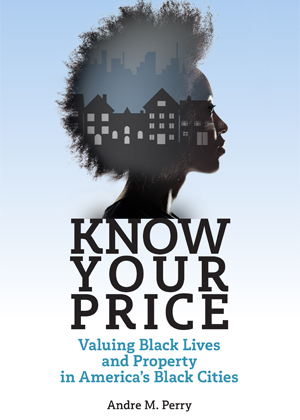 """""""Know Your Price""""  By Andre Perry"""