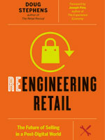 'Reengineering Retail: The Future of Selling in a Post-Digital World'